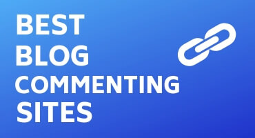 Best 77+ High DA Blog Commenting Sites in 2019 [Instant Approval]