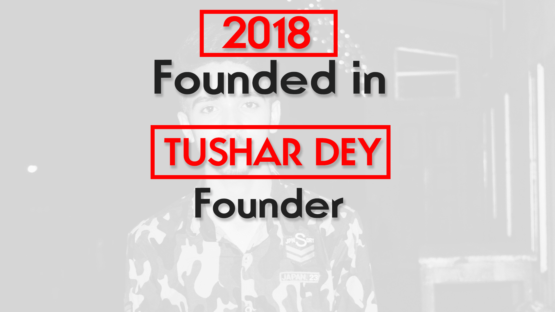 about us tushar dey